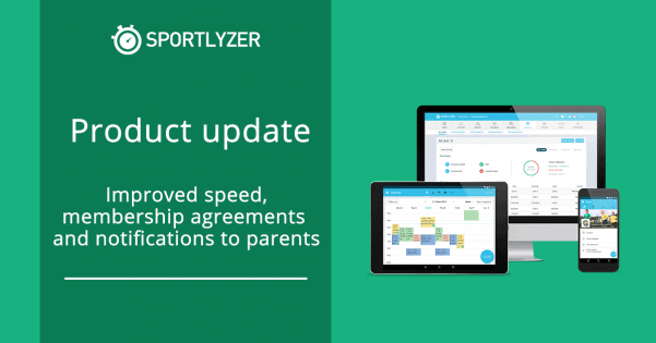 Sportlyzer product update - speed, membership agreements and notifications to parents
